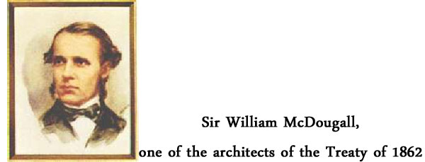 Sir William McDougall, one of the architects of the Treaty of 1862